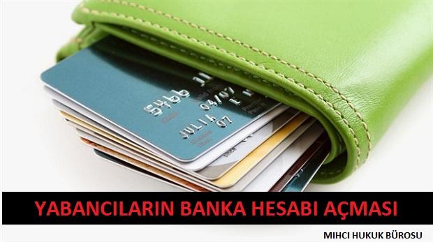 Türkiye'de Yabancılara Banka Hesabı Nasıl Açılır?