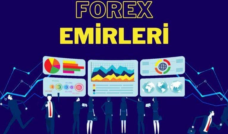 Forex Emir Türleri Nelerdir? Forex'te Emir Nasıl Verilir?